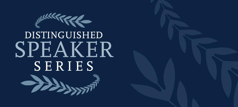 Distinguished Speakers Series